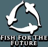 Fish for the Future